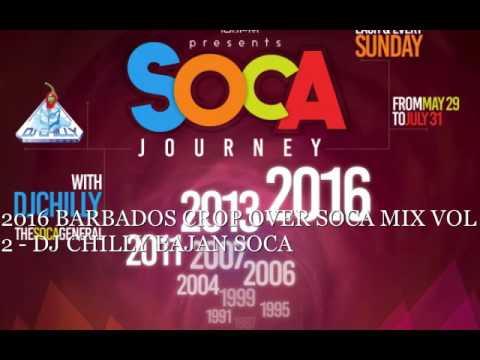 2016 BARBADOS CROP OVER SWEET SOCA MIX VOL 2 DJ CHILLY BAJAN SOCA TO JULY 6TH