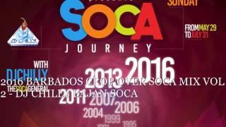 2016 BARBADOS CROP OVER SOCA MIX VOL 2   DJ CHILLY BAJAN SOCA TO JULY 6TH