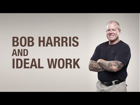 BOB HARRIS AND IDEAL WORK