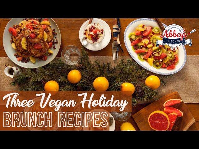 3 Healthy Vegan HOLIDAY Brunch Recipes for Easy Entertaining