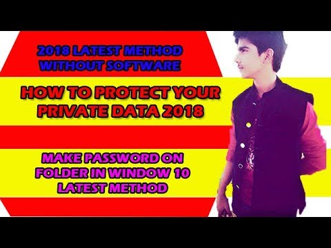 How to protect your private data 2018 | make password on folder in windows 10