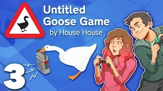 Untitled Goose Game - #3 - Goosence the Nuisance