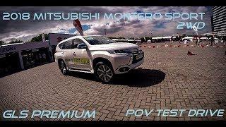 POV Test Drive | 2018 Mitsubishi Montero Sport GLS Premium