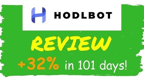 Hodlbot Review And Results After 101 Days - Actually legit trading bot?