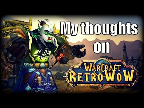 My Thoughts On: Retro WoW Private Server