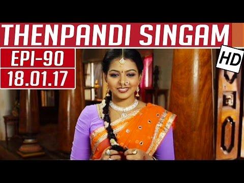 Thenpandi Singam | Epi 90 | 18/01/2017 |...