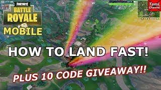 FORTNITE MOBILE: HOW TO LAND FAST! PLUS 10 CODE GIVEAWAY!!