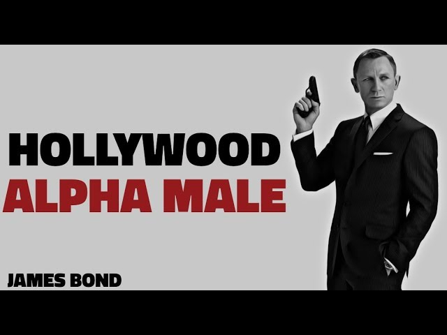 How To Be An Alpha Male Hollywood Attraction Secrets