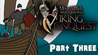 Mount & Blade Viking Conquest Gameplay Part Three