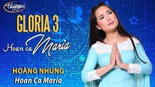 Hoàng Nhung - Hoan Ca Maria (Lm Kim Long) GLORIA 3