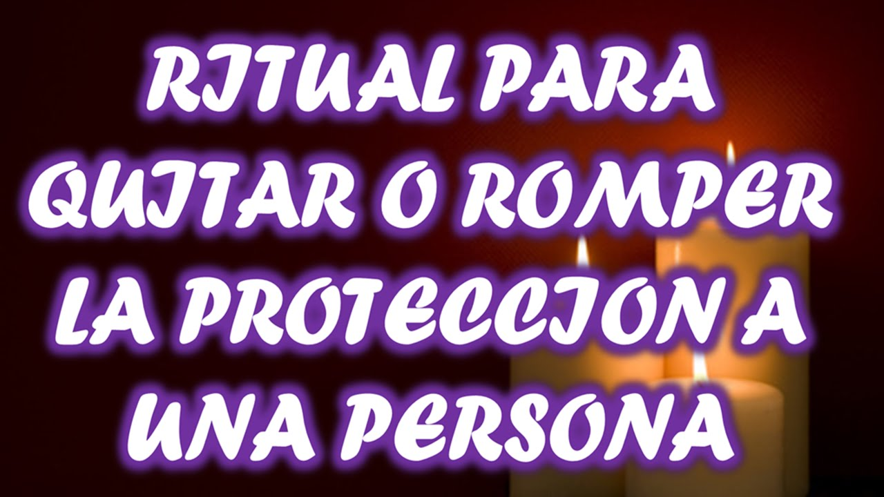 Ritual para quitar o romper la proteccion a una persona o - Como quitar la mala energia de una persona ...