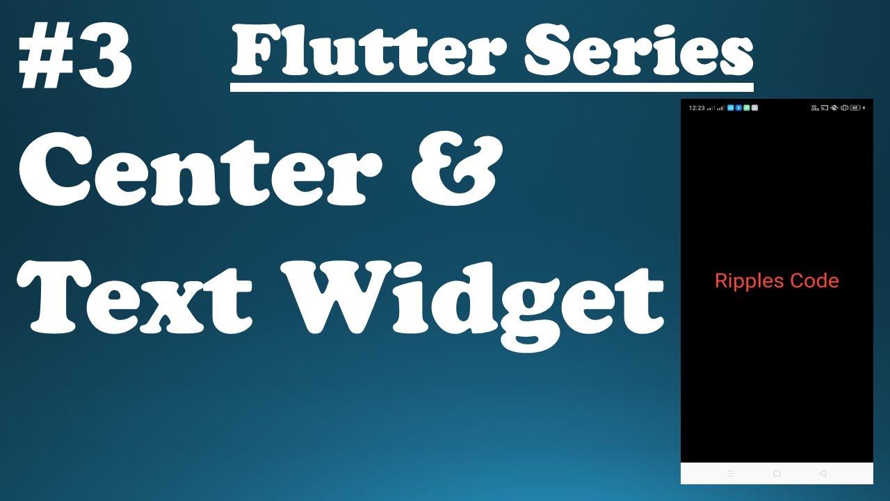 Exploring Flutter Widgets    Flutter Center & Text Widget #3