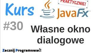 JavaFx kurs od podstaw - Własne okno dialogowe JavaFX #30