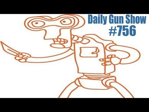 Daily Gun Show #756