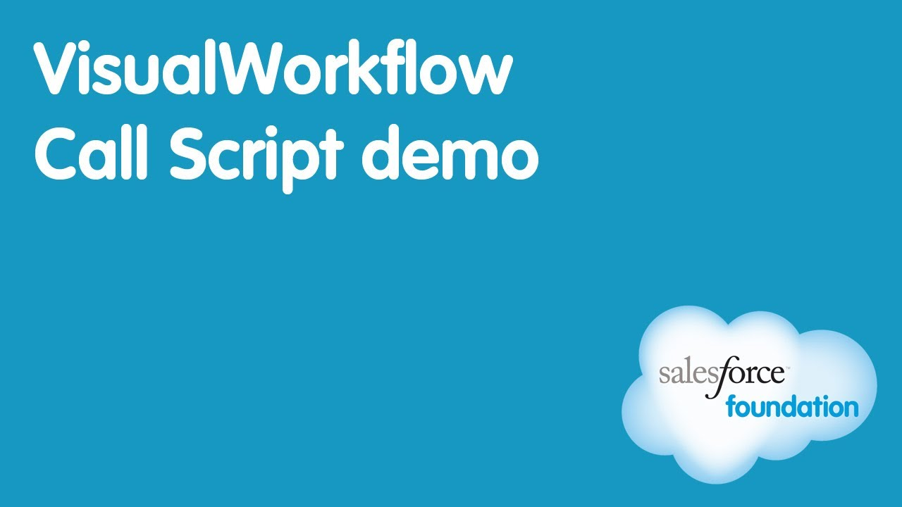 Salesforce Flow (Visual Workflow) Call Script Demo