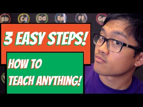 3 Easy Steps - How To Teach Anything!