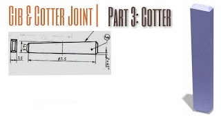 Gib & Cotter Joint Assembly| Part-3: COTTER | Catia Tutorial