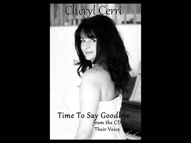 Cheryl Cerri Singing Time To Say Goodbye