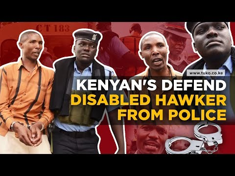 Kenyan's defend disabled hawker arrested by police