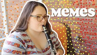 playing memes on my clarinet