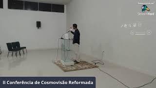 II Conferência de Cosmovisão Reformada | Educação Reformada - Palestra I