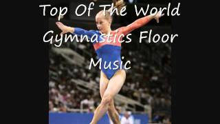Top Of The World: Gymnastics Floor Music