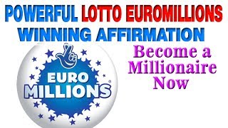POWERFUL LOTTO EUROMILLIONS WINNING AFFIRMATION – Become a Millionaire Now