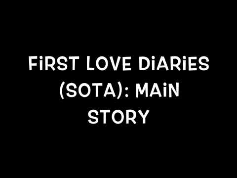 First Love Diaries (SOTA): Main Story [episode 1]