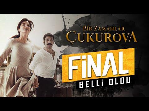 Bir Zamanlar Çukurova | Final Belli Oldu !....