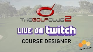 Live from HB Studios: The Golf Club 2 | Course Designer
