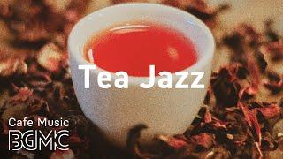 Tea Jazz: Soft Instrumental Jazz Music for Work, Study, Reading - Relax Cafe Music