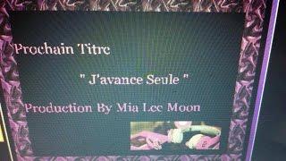 Mia Lee Moon • J'avance Seule ♫♪