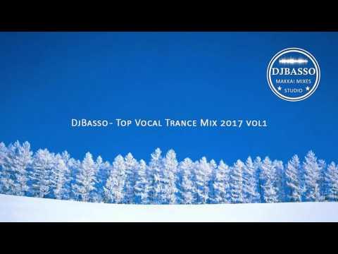 DjBasso - Top Vocal Trance Mix 2017 vol1