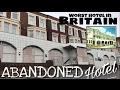 Abandoned Death Trap Hotel | Worst Hotel in Britain | U.K Urbex