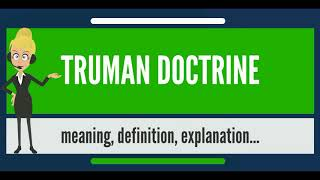 what is Truman doctrine what does Truman doctrine mean Truman doctrine meaning explanation
