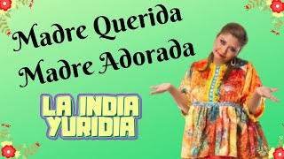 Madre Querida, Madre Adorada. -- La india Yuridia