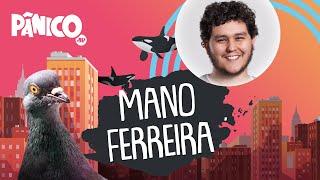 MANO FERREIRA | PÂNICO - AO VIVO - 03/06/20