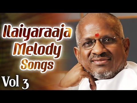 Ilaiyaraaja Melody Songs Jukebox | Tamil Super Hits of Isaignani Ilayaraja | Vol 3