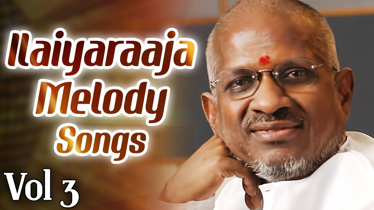 Ilayaraja melody songs tamil collection highspeed