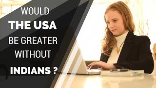 Would the USA be greater without Indians? H-1B visa and Indian Americans- Karolina Goswami
