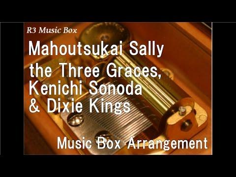 Mahoutsukai Sally/the Three Graces, Kenichi Sonoda & Dixie Kings [Music Box] (