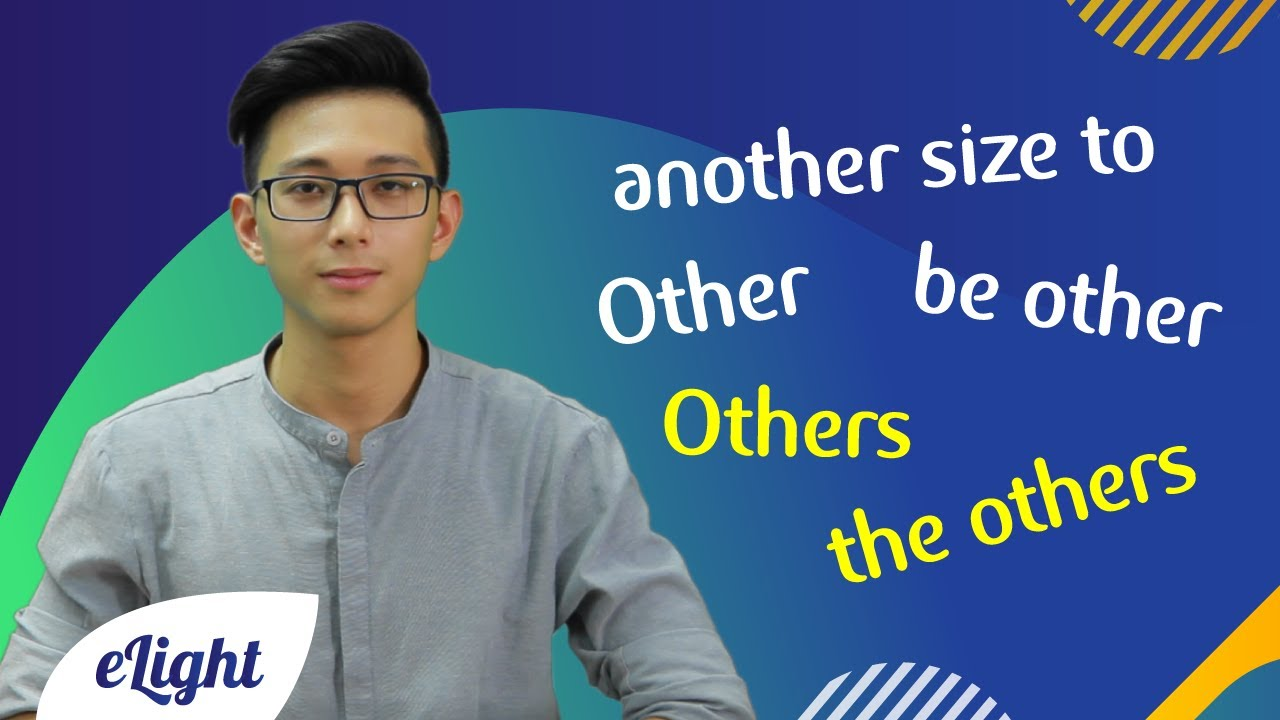[Ngữ pháp tiếng Anh #] Phân biệt other, others, the other, another