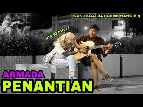 NYANYIIN CEWE GAK DI KENAL!!SAMPAI SENYUM-SENYUM SENDIRI||ARMADA-PENANTIAN