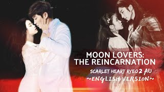 MOON LOVERS THE REINCARNATION  Full Movie  English Songs  Scarlet Heart Ryeo Season 2 AU