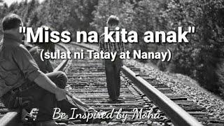 """""""Miss Na Kita Anak"""" ( Sulat ni Tatay at Nanay)"""