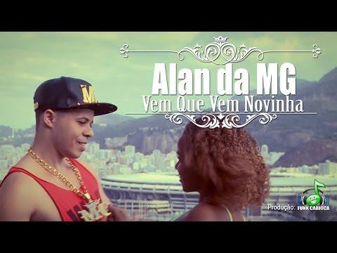 Alan da MG - Vem Que Vem Novinha (Vídeo Clipe Oficial)