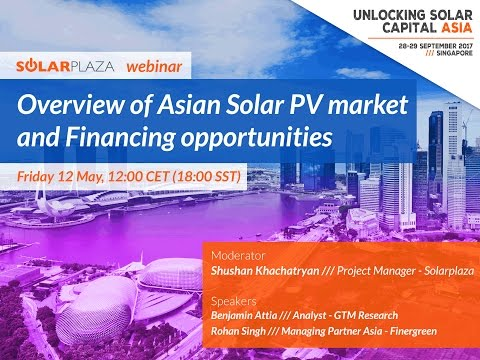 Solarplaza Webinar - Overview of Asian solar PV market and financing opportunities