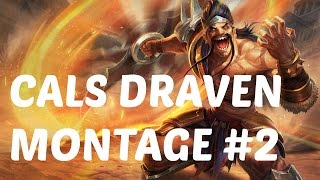 League Of Legends - Draven Montage #2