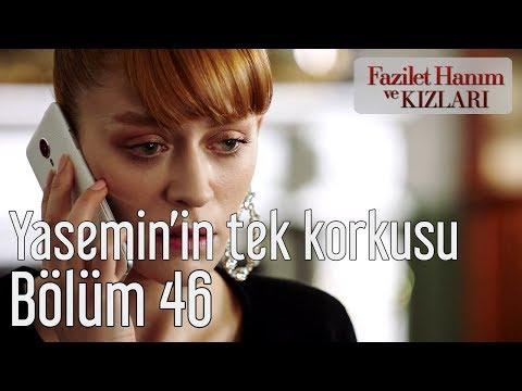 Fazilet Hanım ve Kızları 46. Bölüm - Yasemin'in Tek Korkusu