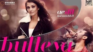 Bulleya Full Song  Ae Dil Hai Mushkil  Ranbir Kapoor, Aishwarya Rai, Anushka Sharma  Review